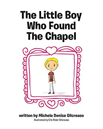 The Little Boy Who Found the Chapel
