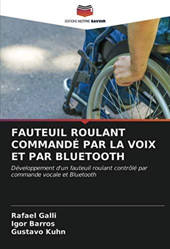 FAUTEUIL ROULANT COMMANDÉ PAR LA VOIX ET PAR BLUETOOTH