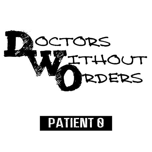 Doctors Without Orders