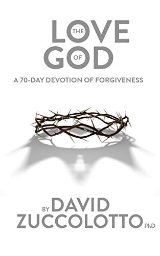 The Love of God: A 70-Day Devotion of Forgiveness