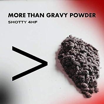 More Than Gravy Powder