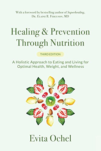 Healing & Prevention Through Nutrition: A Holistic Approach to Eating and Living for Optimal Health, Weight, and Wellness