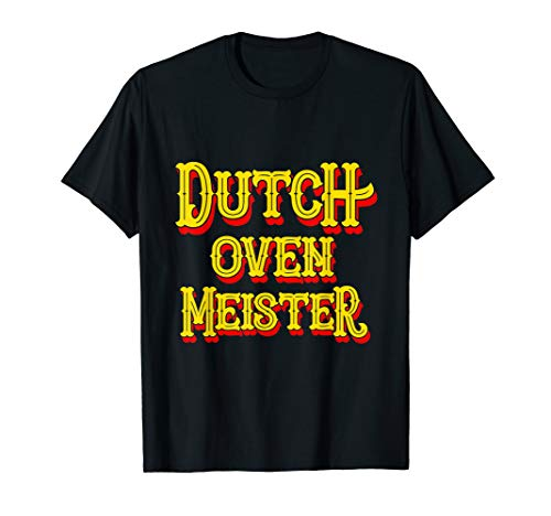 Dutch Oven Meister Chef-Koch Cowboy Style BBQ T-Shirt
