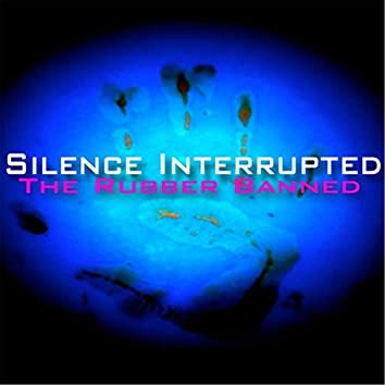 Silence Interrupted