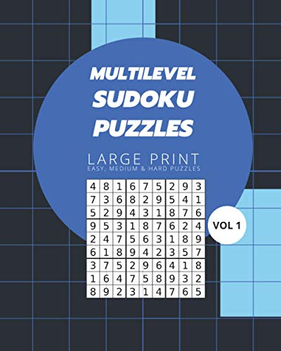 Multilevel Sudoku Puzzles Large Print Vol 1: Logic and Brain Mental Challenge Puzzles Gamebook with solutions, Indoor Games One Puzzle Per Page Gift ... Camp, For Birthday, Christmas, Thanksgiving,