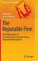 The Reputable Firm: How Digitalization of Communication Is Revolutionizing Reputation Management (Management for Professionals)