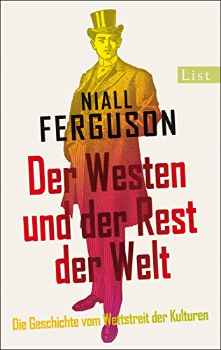 Der Westen und der Rest der Welt: Die Geschichte vom Wettstreit der Kulturen