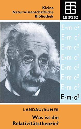 Was ist die Relativitätstheorie? (Kleine Naturwissenschaftliche Bibliothek (1), Band 1)