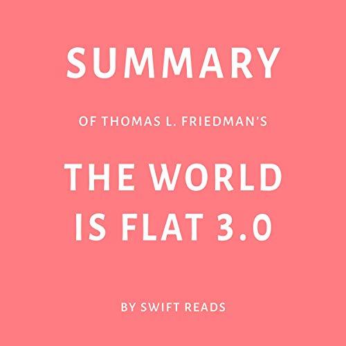 Summary of Thomas L. Friedman's The World Is Flat 3.0 Titelbild