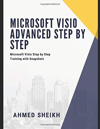 Microsoft Visio Advanced Step by Step: Microsoft Visio Step by Step Training with Snapshots