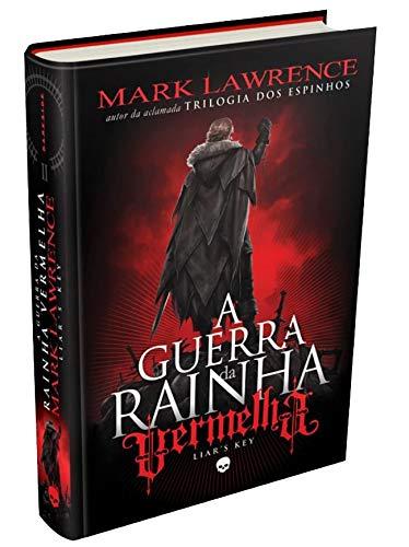 The Liar's Key - A Guerra da Rainha Vermelha: Vol. 2: O segundo volume da nova trilogia de Mark Lawrence