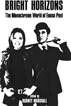 Bright Horizons: The Monochrome World of Emma Peel (The Avengers on Film) (Volume 1)