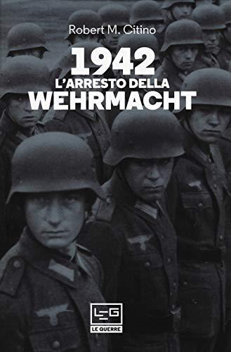 1942. L'arresto della Wehrmacht