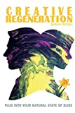 Creative Regeneration: plug into your natural state of bliss