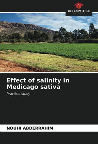 Effect of salinity in Medicago sativa: Practical study