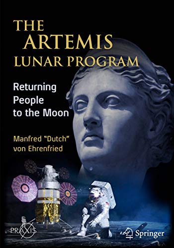 The Artemis Lunar Program: Returning People to the Moon (Springer Praxis Books) (English Edition)
