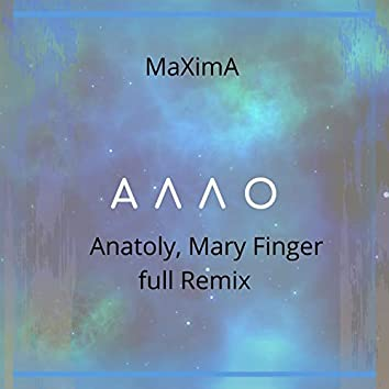 Алло (Anatoly, Mary Finger Full Remix)