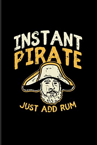 Instant Pirate Just Add Rum: Nautical Quote 2020 Planner | Weekly & Monthly Pocket Calendar | 6x9 Softcover Organizer | For Captains & Sailors Fans