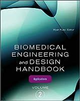 Biomedical Engineering and Design Handbook: Applications