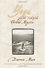 Yoga and the Path of the Urban Mystic by Darren Main (2007-10-29)