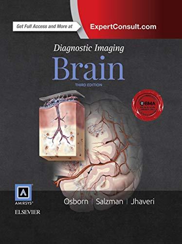 Compare Textbook Prices for Diagnostic Imaging: Brain 3 Edition ISBN 9780323377546 by Osborn MD  FACR, Anne G.,Jhaveri MD, Miral D.,Salzman MD, Karen L.,Barkovich MD, A. James
