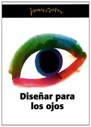 Diseñar para los ojos (Fora de col·lecció)