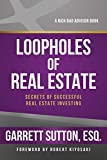 Loopholes of Real Estate: Secrets of Successful Real Estate Investing (Rich Dad's Advisors (Paperback)) - Garrett Sutton