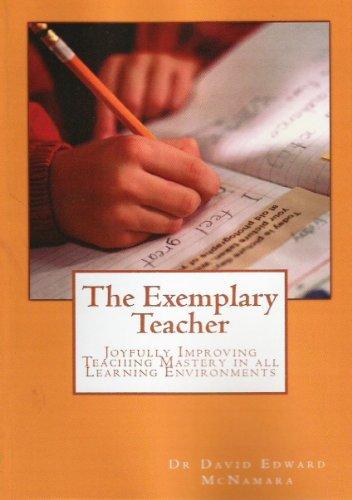 The Exemplary Teacher: Joyfully Improving Teaching Mastery in all Learning Environments