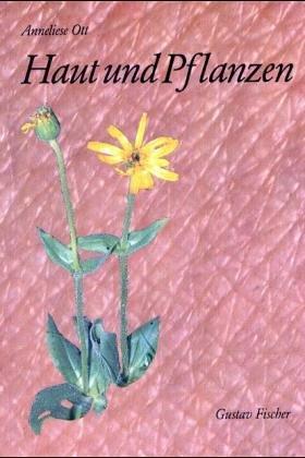 Haut und Pflanzen. Allergien, phototoxische Reaktionen und andere Schadwirkungen