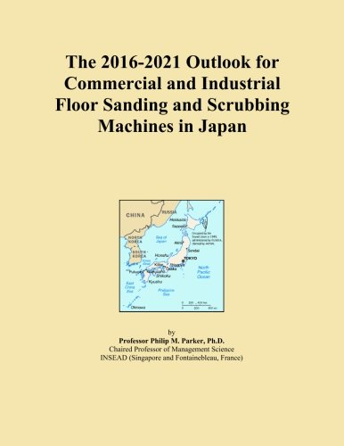 The 2016-2021 Outlook for Commercial and Industrial Floor Sanding and...