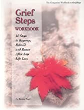Grief Steps: 10 Steps to Rebuild, Regroup and Renew After Any Life Loss