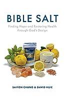 Bible Salt: Finding Hope and Restoring Health through God's Design
