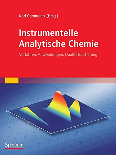 Instrumentelle Analytische Chemie: Verfahren, Anwendungen, Qualitätssicherung (German Edition)