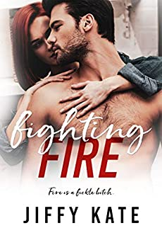 Fighting Fire: A Fighting For Love Happily Ever After (Finding Focus Series Book 3) by [Jiffy Kate, Nichole Strauss]