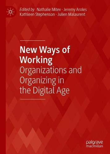New Ways of Working: Organizations and Organizing in the Digital Age (Technology, Work and Globalization)