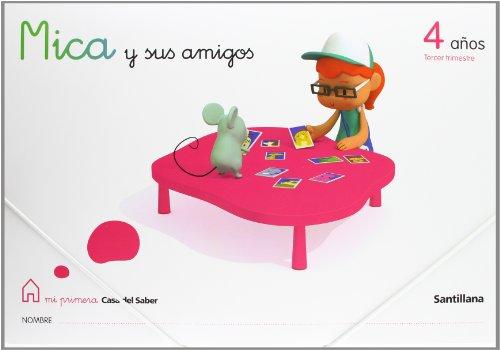 Mica y Sus Amigos 4 Años Tercer Trimestre Mi Primera Casa Del Saber Santillana - 9788429409956