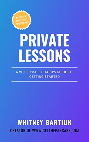 Private Lessons: A Volleyball Coach\'s Guide To Getting Started (English Edition)