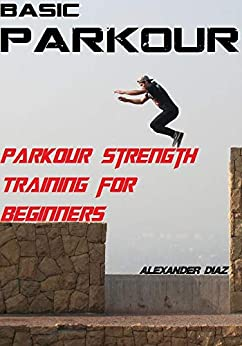 Book's Cover of Parkour Strength Training for Beginners: Basic Parkour (English Edition) Versión Kindle