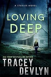 Loving Deep: The Steeles 3 (Steele Ridge Series Book 4)
