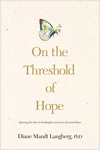 On the Threshold of Hope: Opening the Door to Healing for Survivors of Sexual Abuse (AACC Counseling Library)