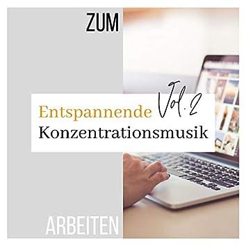 Entspannende Konzentrationsmusik zum Arbeiten Vol.2: Klavier Musik zur Konzentrationssteigerung