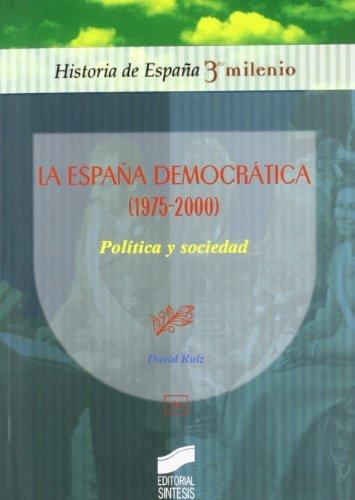 La España democrática (1975-2000). Política y sociedad (Historia de España, 3er milenio nº 36)