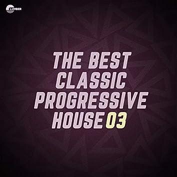 The Best Classic Progressive House, Vol 03