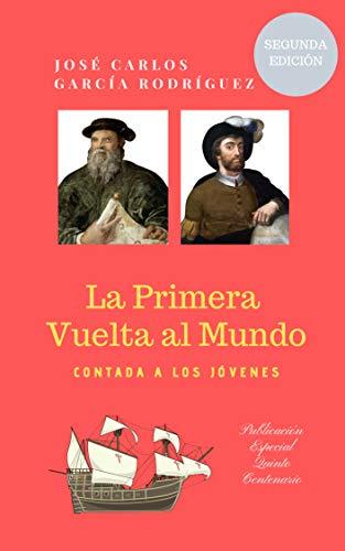 LA PRIMERA VUELTA AL MUNDO CONTADA A LOS JÓVENES eBook: CARLOS GARCÍA RODRÍGUEZ, JOSE: Amazon.es: Tienda Kindle