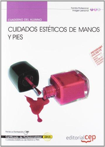 Cuaderno del Alumno Cuidados Estéticos de Manos y Pies (IMPP0108). Certificados de Profesionalidad (Cp - Certificado Profesionalidad)