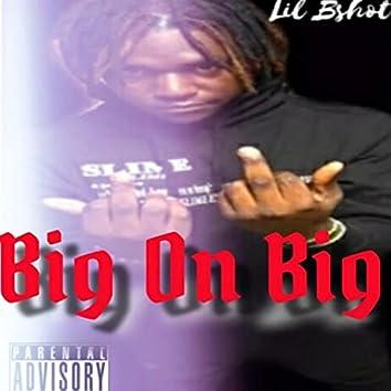 Big On Big