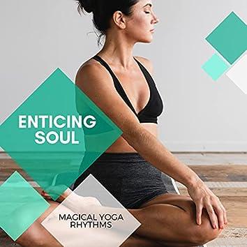 Enticing Soul - Magical Yoga Rhythms