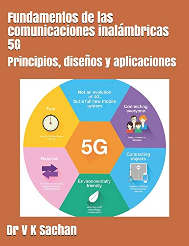 Fundamentos de las comunicaciones inalámbricas 5G: Principios, diseños y aplicaciones: 123 (Sachan)