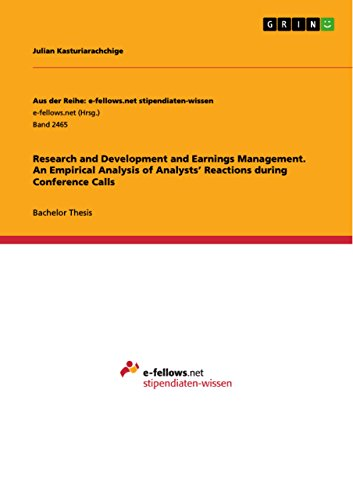 Research and Development and Earnings Management. An Empirical Analysis of Analysts' Reactions during Conference Calls (English Edition)