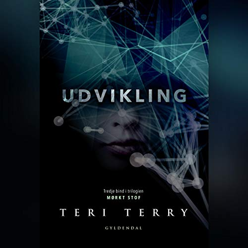 Udvikling     Mørkt stof 3              By:                                                                                                                                 Teri Terry                               Narrated by:                                                                                                                                 Malene Tabart                      Length: 10 hrs     Not rated yet     Overall 0.0